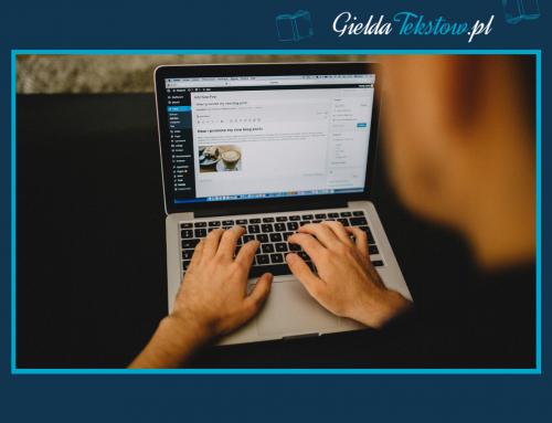 Jak napisać dobry tekst na bloga? Kilka złotych zasad