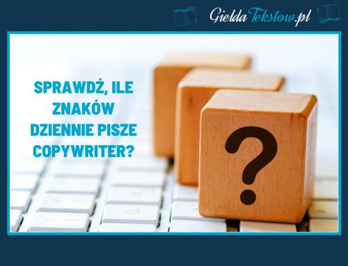 Ile znaków dziennie pisze copywriter?